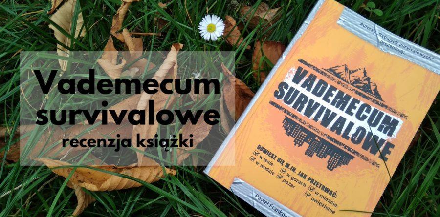 Vademecum survivalowe – recenzja książki i ciekawostki